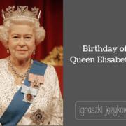 Birthday of Queen Elisabeth II